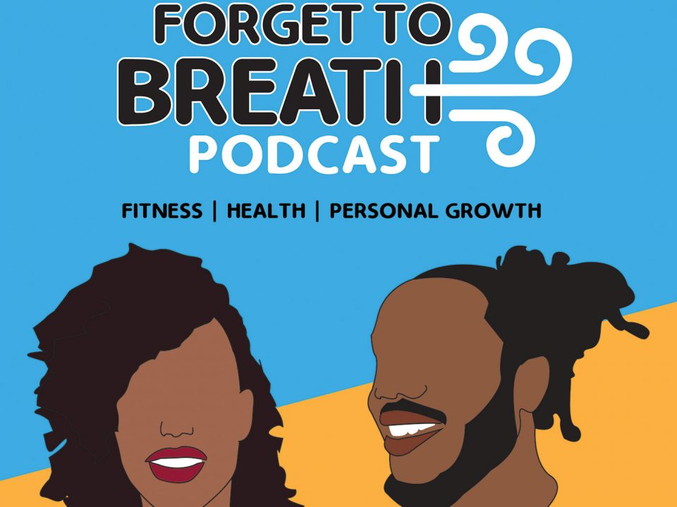 don't forget to breathe podcast